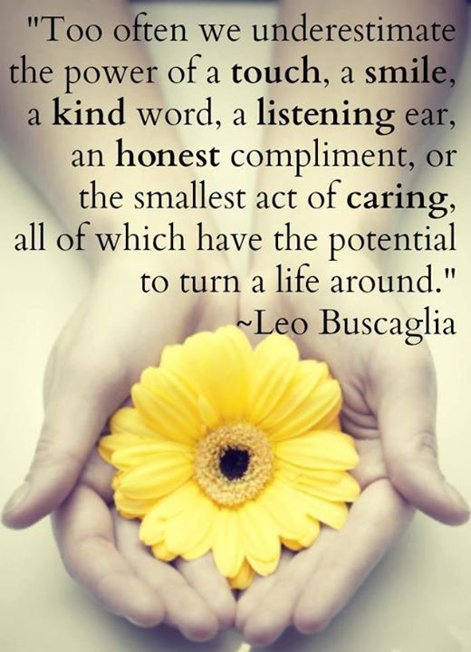 Leo Buscaglia. I love this quote  ... :) nice.  I remember as a little girl picking up his books from my mom's nightstand and reading  some of the chapters.