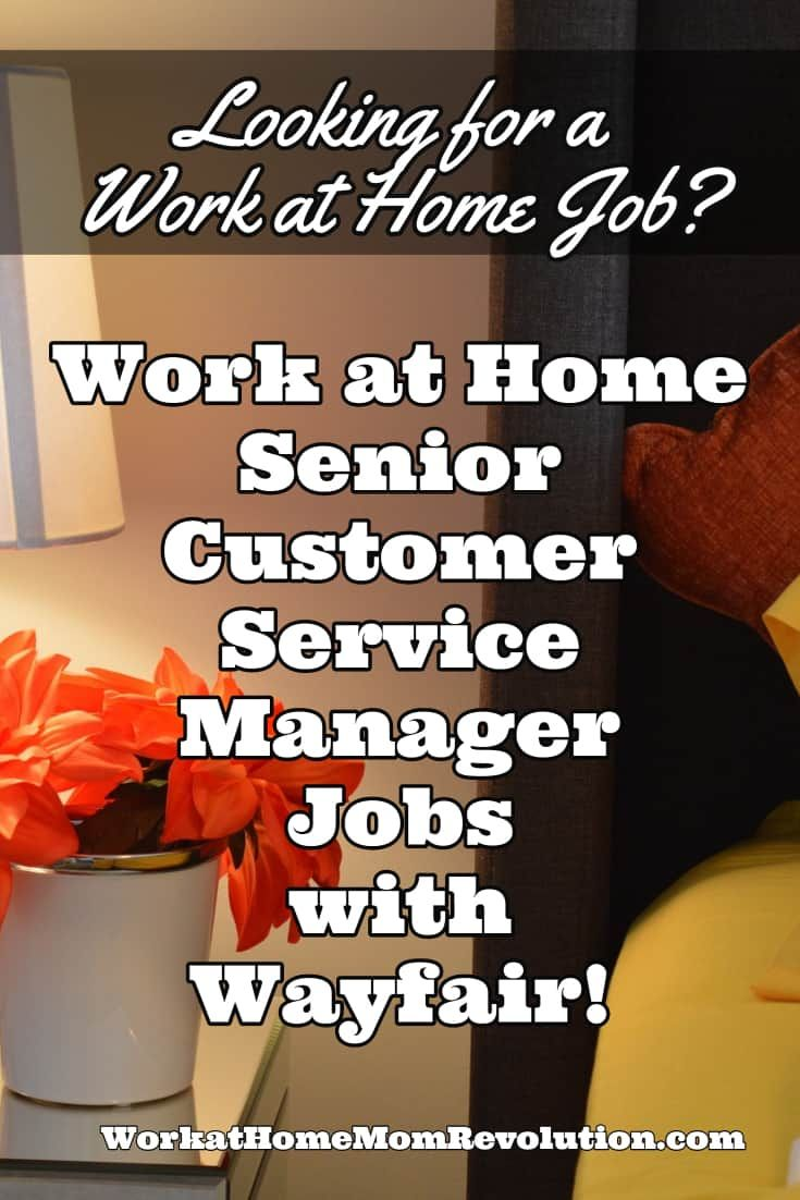 Work At Home Senior Customer Service Manager Jobs With Wayfair Working From Home Work From Home Moms Work From Home Jobs