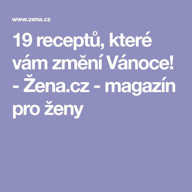 19 receptů, které vám změní Vánoce! - Žena.cz - magazín pro ženy