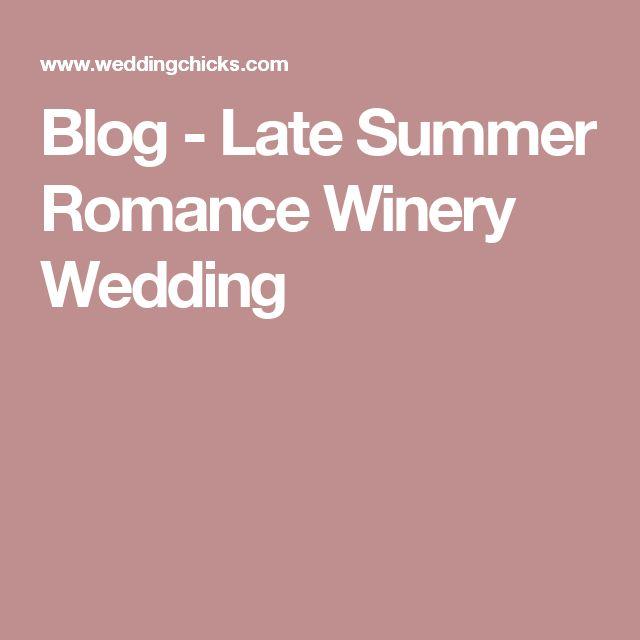 Blog - Late Summer Romance Winery Wedding