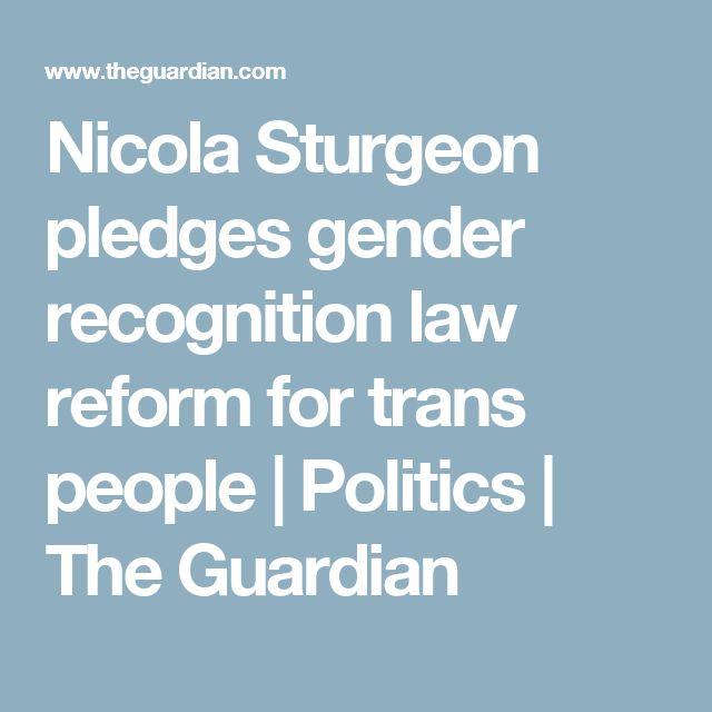 Nicola Sturgeon pledges gender recognition law reform for trans people | Politics | The Guardian