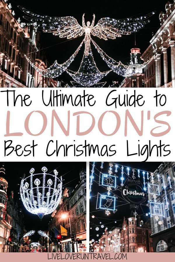 Where To Find The Best Christmas Lights In London In 2020 Best Christmas Lights Travel Guide London Christmas Travel