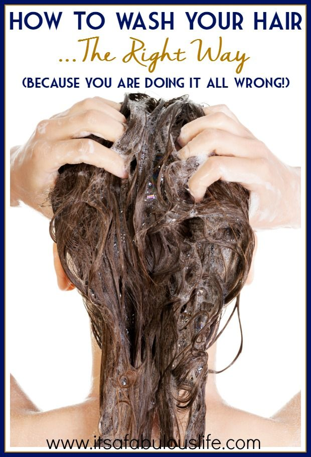 How to wash your hair the right way...because you are doing it all wrong!