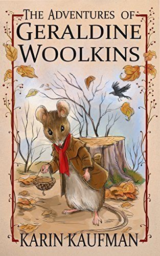 11 best childrensmiddle grade books by christian indie authors the adventures of geraldine woolkins by karin kaufman httpamazon fandeluxe Choice Image
