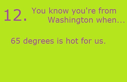 You know you're from Washington when...