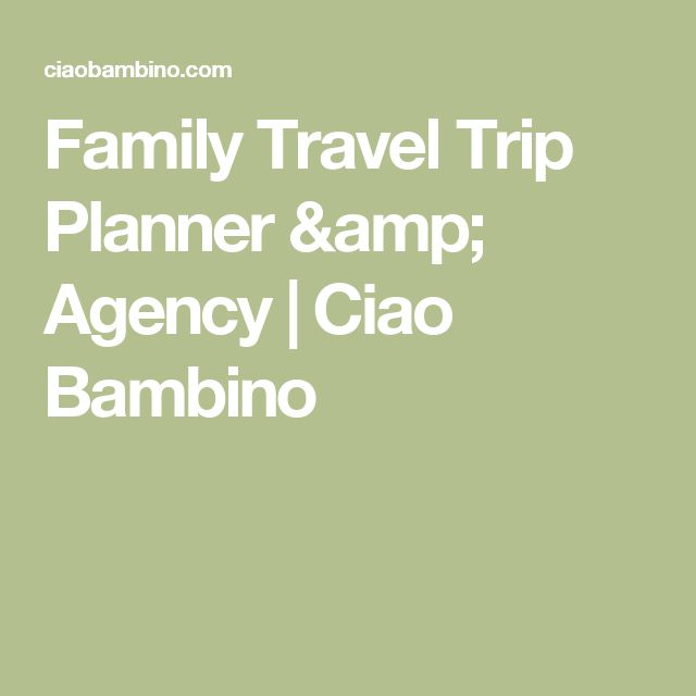 Family Travel Trip Planner & Agency | Ciao Bambino