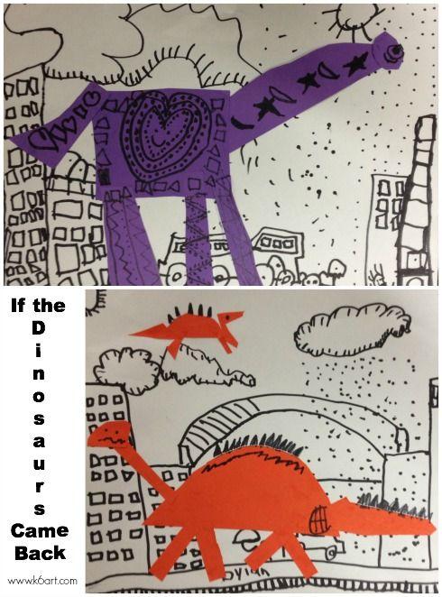 If the Dinosaurs Came Back for Kindergarten » K - 6 Art K – 6 Art