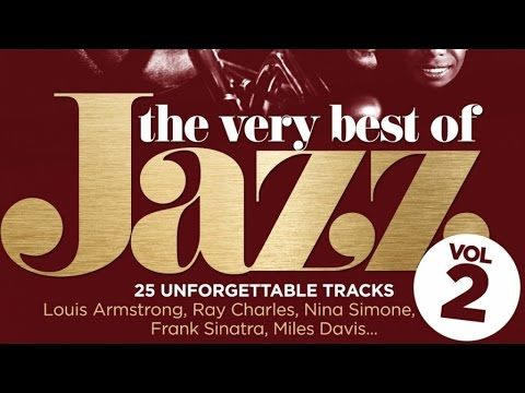 The Very Best of Jazz volume 2 - 50 Unforgettable Tracks - YouTube