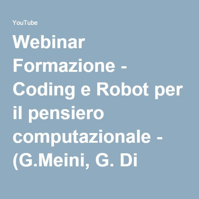 Webinar Formazione - Coding e Robot per il pensiero computazionale - (G.Meini, G. Di Palma, C. T... - YouTube
