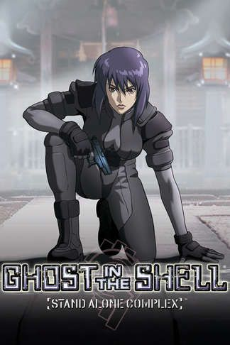 Ghost in the Shell: Stand Alone Complex.