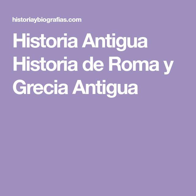 Historia Antigua Historia de Roma y Grecia Antigua