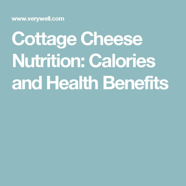 Cottage Cheese Nutrition: Calories and Health Benefits