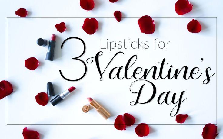 3 Lipsticks for Valentine's Day