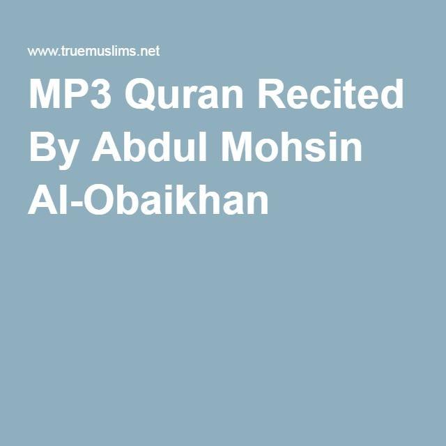 MP3 Quran Recited By Abdul Mohsin Al-Obaikhan