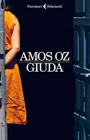 AMOS OZ, Giuda, Feltrinelli, 2014 appena uscito l'ultimo libro di Oz.  Storia interessante, assolutamente non banale, bei personaggi, voglia di andare a Gerusalemme