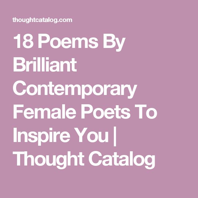 18 Poems By Brilliant Contemporary Female Poets To Inspire You   Thought Catalog