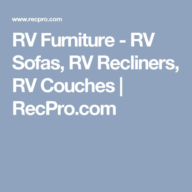 RV Furniture - RV Sofas, RV Recliners, RV Couches | RecPro.com