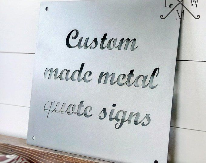 Custom Metal Quote Sign And Sayings Inspirational Etsy Sign Quotes Metal Quote Custom Metal