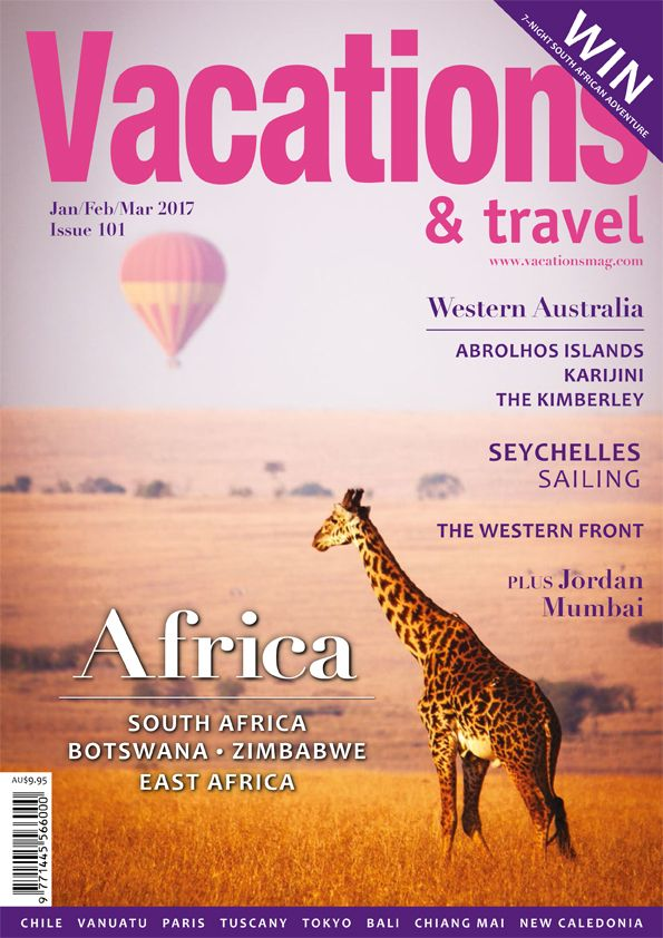 Vacations & Travel magazine's Summer 2017 edition is on sale now. Subscribe & Save up to A$29.45 http://www.vacationsmag.com/subscribe/