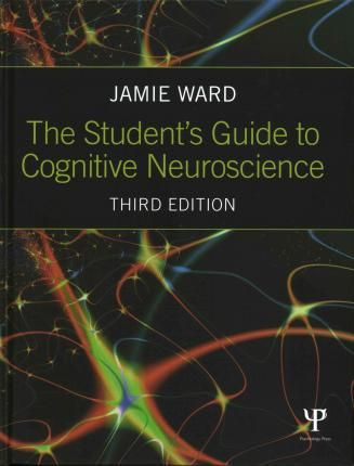 """The Student's guide to cognitive neuroscience : 3rd ed."" / Jamie Ward. London : Psychology Press, 2015. Matèries : Neurociència cognitiva. #nabibbell"