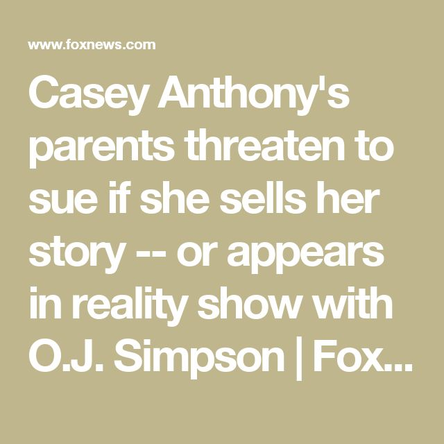Casey Anthony's parents threaten to sue if she sells her story -- or appears in reality show with O.J. Simpson | Fox News