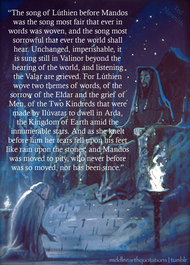 Lúthienu0027s Lament Before Mandos, The Silmarillion, Of Beren And Lúthien.  Aragorn LotrTolkien ...