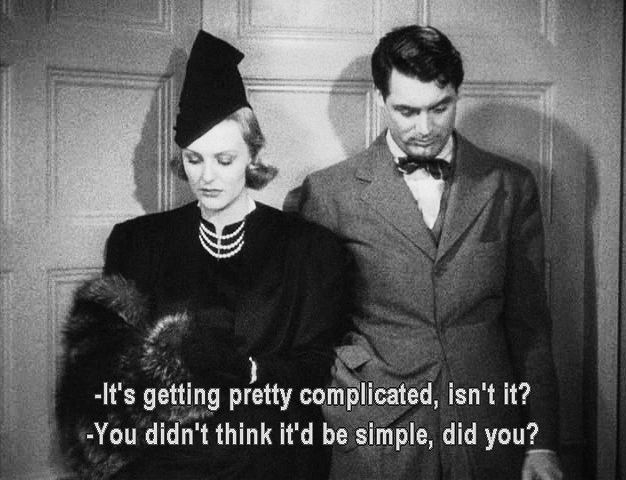 -It's getting pretty complicated, isn't it? -You didn't think it'd be simple, did you?