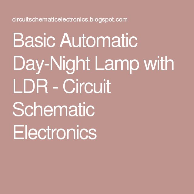 Basic Automatic Day-Night Lamp with LDR - Circuit Schematic Electronics