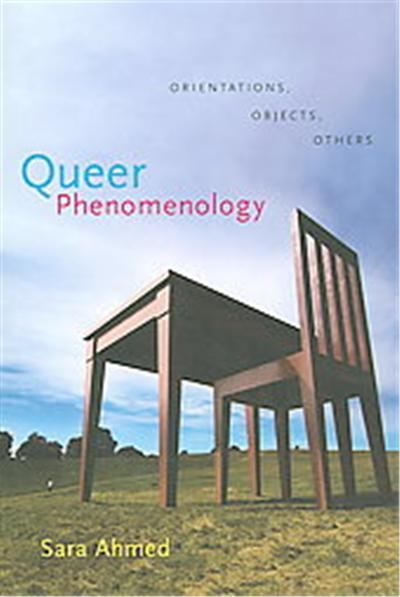 Sara Ahmed - Queer Phenomenology