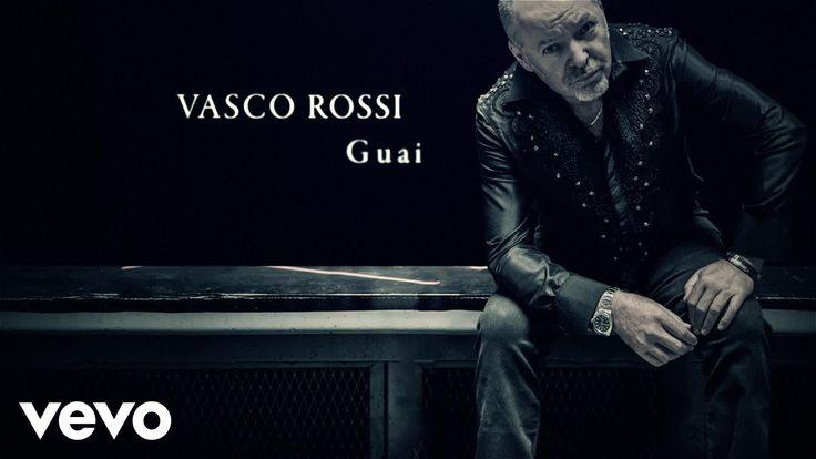 Vasco Rossi - Guai
