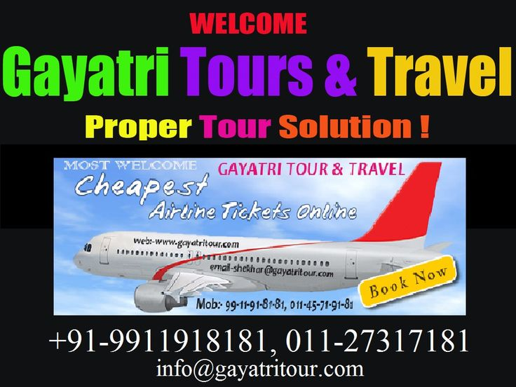 Gayatri Tours & Travel. Proper Tour Solution!!!  Book cheap air tickets is our Guarantee | 9911-91-81-81. Book #cheap air tickets for #domestic and #international #flights, book #railway tickets, get #tour packages and also hire bikes. We do #foreign exchange also. You can also book tickets through whatsapp.@ +91-99117 18181. (Gayatritour.com)