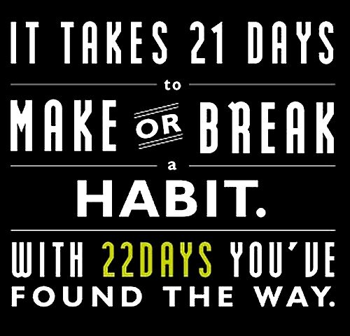 It takes 21 days to break a habit quote Inspiration