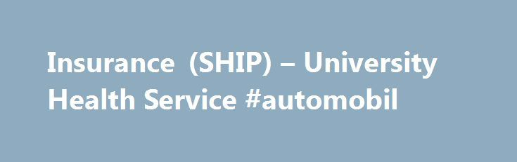 Insurance (SHIP) – University Health Service #automobil http://insurance.remmont.com/insurance-ship-university-health-service-automobil/  #student health insurance # Health insurance Health Fee vs. health insurance The Health Fee is a mandatory fee on your tuition bill that covers a variety of services for free (or at low cost) at University Health Service. The Health Fee is not health insurance and it is not meant to replace health insurance. Consider […]The post Insurance (SHIP) –…