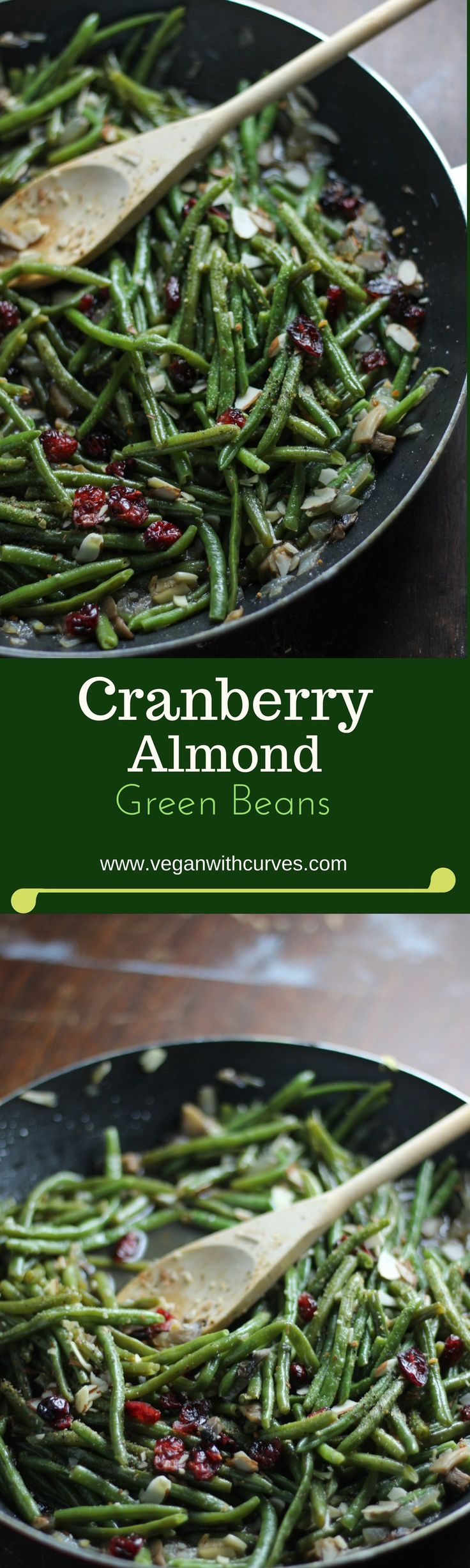 Cranberry Almond Green Beans. The dried cranberries  (dried fruit) gives this savory side dish a nice sweet balance.