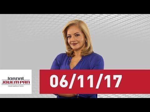 Jornal Jovem Pan - 06/11/2017