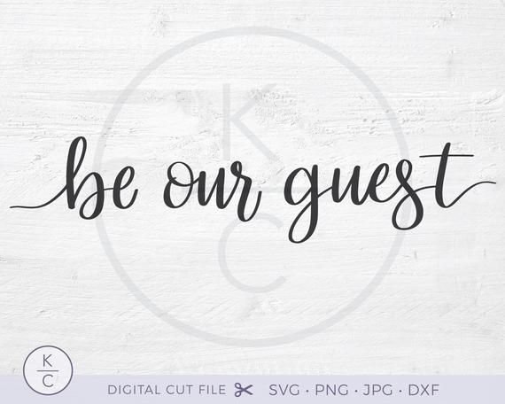 Be Our Guest Svg Guest Room Decor Be Our Guest Sign Etsy Be Our Guest Sign Guest Room Decor Mirror Words