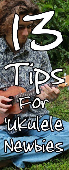 13 tips for ukulele newbies: how to play the ukulele.