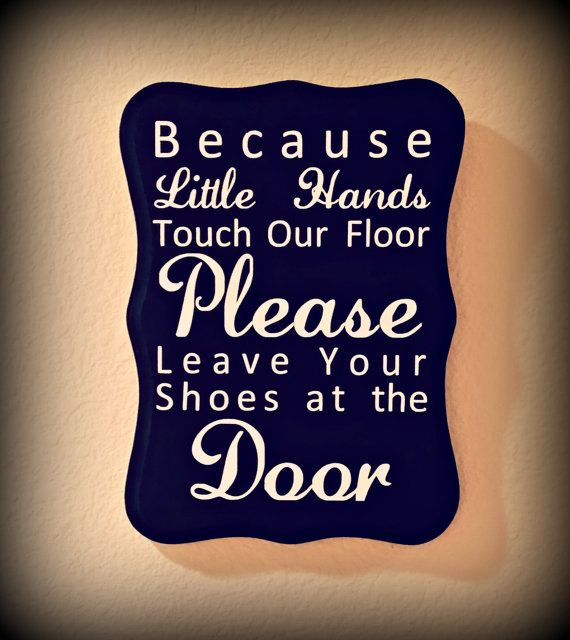 Because Little Hands Please Remove Your Shoe Sign