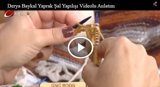 Derya Baykal Yaprak Şal Yapılışı Videolu Anlatım