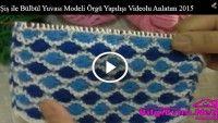 Şiş ile Bülbül Yuvası Modeli Örgü Yapılışı Videolu Anlatım 2015