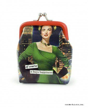 """Happiness Coin Purse by Anne Taintor. $10.18. Coin Purse says """"Of course It Buys Happiness"""".. Coin Purse from Anne Taintor is perfect for all your loose change.. Anne Taintor Coin Purse. Coin Purse features a kiss closure and measures approximately 3""""w x 4""""h x 1""""d.. No self-respecting domestic goddess should leave home without it.. Coin Purse by Anne Taintor.  No self-respecting domestic goddess should leave home without it.  Coin Purse features a kiss closure and mea..."""