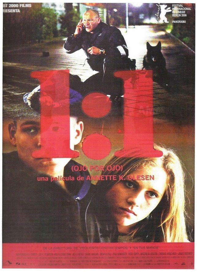 """Ojo por ojo (2006) """"1:1"""" de Annette K. Olesen - tt0465963"""