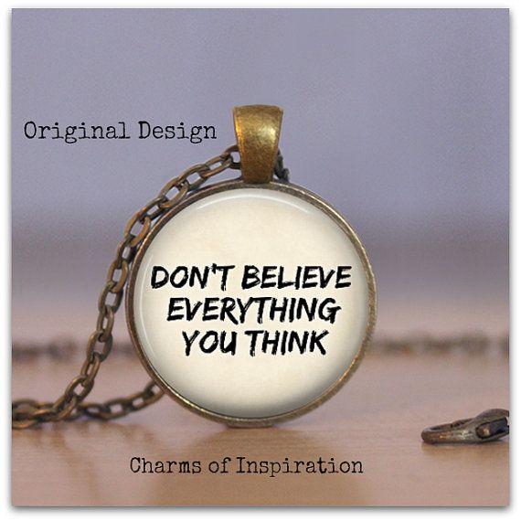 26 best pendantsinspirational images on pinterest drop necklace dont believe everything you think necklace inspirational quote jewelry positive thinking graduation gift aloadofball Gallery