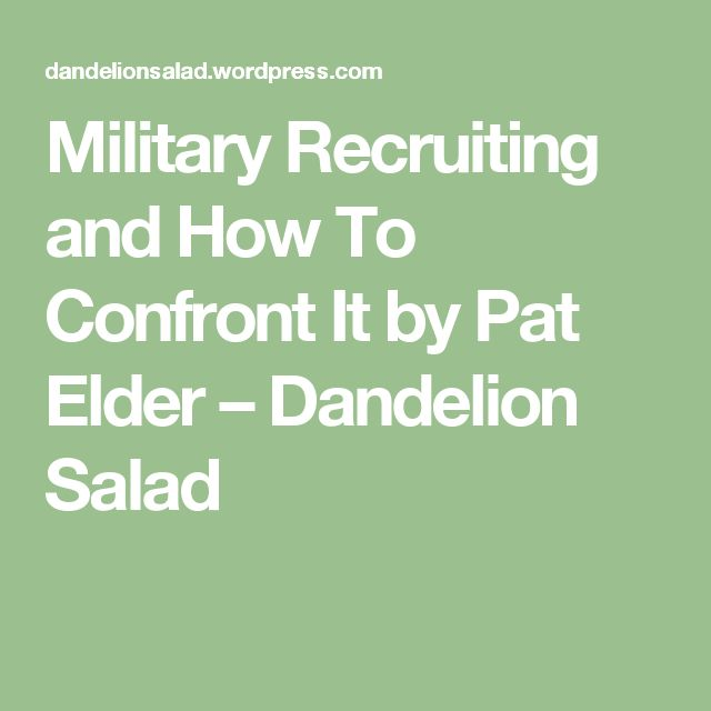 Military Recruiting and How To Confront It by Pat Elder – Dandelion Salad