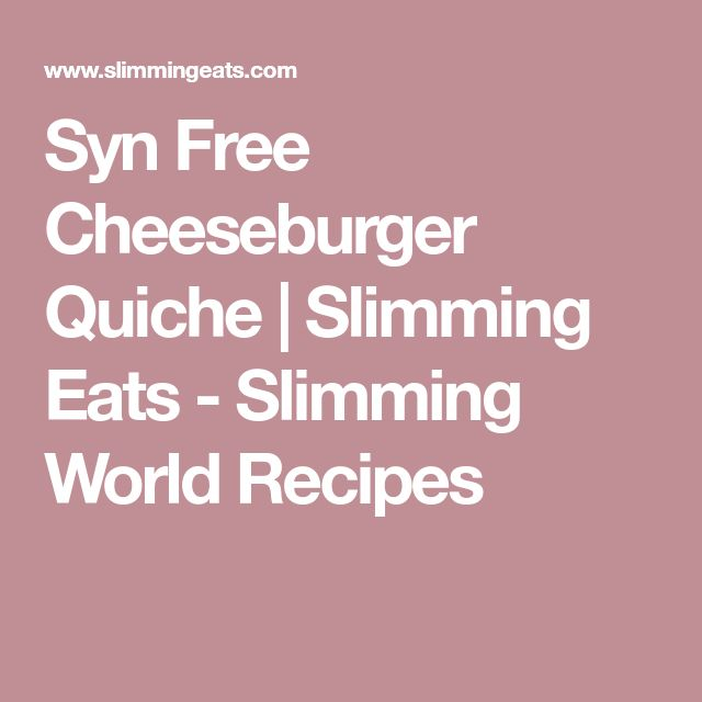 Syn Free Cheeseburger Quiche | Slimming Eats - Slimming World Recipes