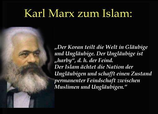 """ISLAM-Definition. Karl Marx: Der Koran teilt die Welt in Gläubige und Ungläubige. Der Ungläubige """"harby"""", d.h. der Feind. Der Islam ächtet die Nation der Ungläubigen und schafft einen Zustand permanenter Feindschaft zwischen Muslimen und Ungläubigen."""""""