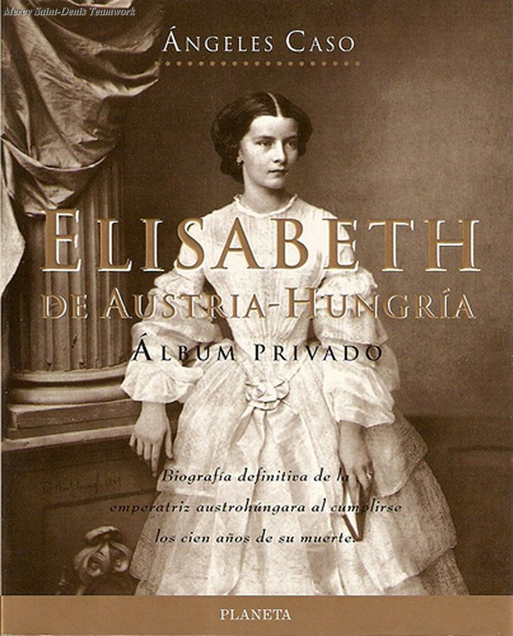 Elizabeth de Austria Hungria, Album privado - Angeles Caso.
