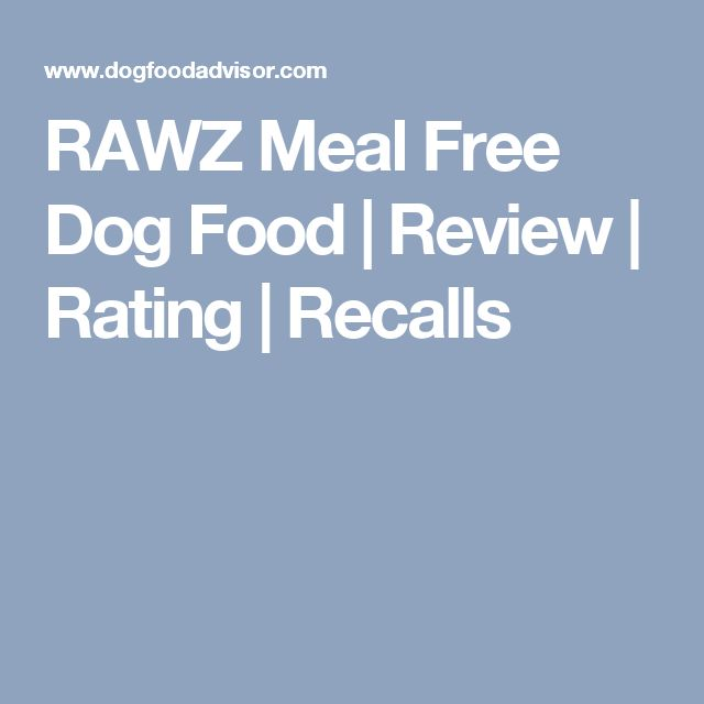 RAWZ Meal Free Dog Food   Review   Rating   Recalls