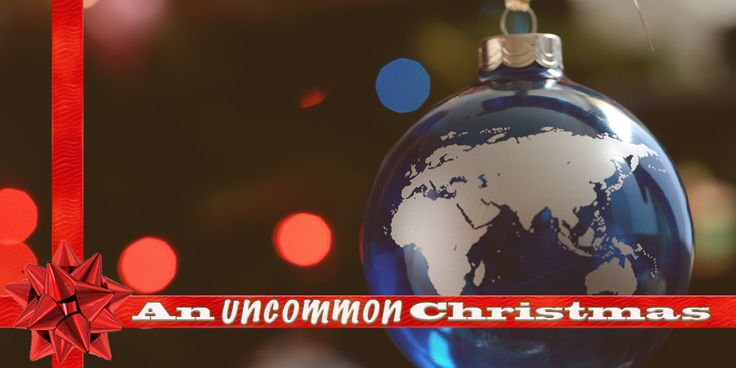 An Uncommon Christmas: Christmas On The Mission Field