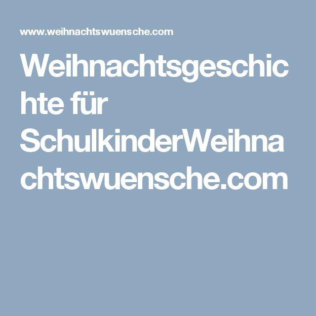 Weihnachtsgeschichte für SchulkinderWeihnachtswuensche.com